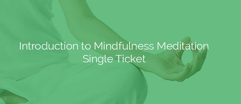 Introduction to Mindfulness Meditation Single Ticket